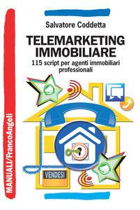 Foto Cover di Telemarketing immobiliare. 115 script per agenti immobiliari professionali, Libro di Salvatore Coddetta, edito da Franco Angeli