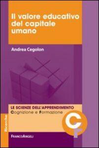 Libro Il valore educativo del capitale umano Andrea Cegolon