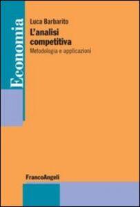 Libro L' analisi competitiva. Metodologia e applicazioni Luca Barbarito