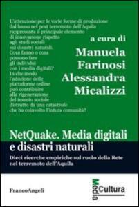 Libro Netquake. Media digitali e disastri naturali. Dieci ricerche empiriche sul ruolo della rete nel terremoto dell'Aquila