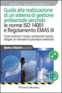 Libro Guida alla realizzazione di un sistema di gestione ambientale secondo le norme ISO 14001 e regolamento EMAS III