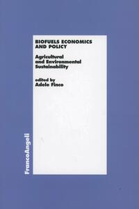 Biofuels economics and policy. Agricultural and environmental sustainability