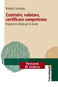 Libro Costruire, valutare, certificare competenze. Proposte di attività per la scuola Roberto Trinchero