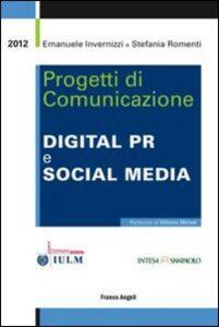 Foto Cover di Progetti di comunicazione. Digital PR e social media, Libro di Emanuele Invernizzi,Stefania Romenti, edito da Franco Angeli