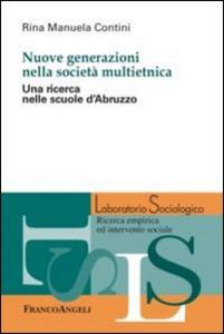 Libro Nuove generazioni nella società multietnica. Una ricerca nelle scuole d'Abruzzo Rina M. Contini