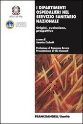 I dipartimenti ospedalieri nel servizio sanitario nazionale. Origini, evoluzione, prospettive