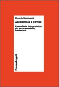 Libro Accounting e potere. Il contributo interpretativo del governmentality framework Riccardo Stacchezzini