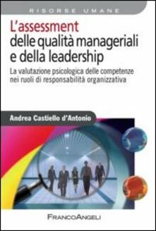 Ristorantezintonio.it L' assessment delle qualità manageriali e della leadership. La valutazione psicologica delle competenze nei ruoli di responsabilità organizzativa Image