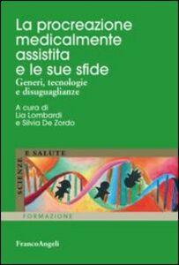 Libro La procreazione medicalmente assistita e le sue sfide. Generi, tecnologie e disuguaglianze
