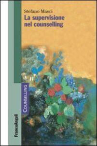 Libro La supervisione nel counselling Stefano Masci