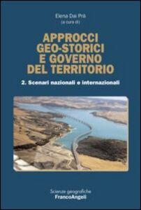 Libro Approcci geo-storici e governo del territorio. Vol. 2: Scenari nazionali e internazionali.