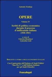 Opere. Vol. 4: Scritti di politica economica durante il processo d'unificazione italiana (1846-1861).