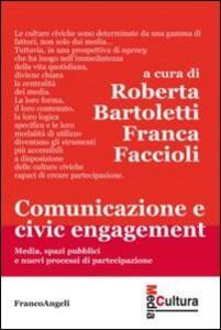 Comunicazione e civic engagement. Media, spazi pubblici e nuovi processi di partecipazione