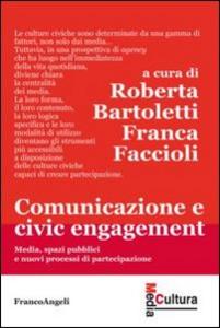 Libro Comunicazione e civic engagement. Media, spazi pubblici e nuovi processi di partecipazione