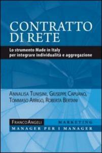 Libro Contratto di rete. Lo strumento made in Italy per integrare individualità e aggregazione