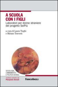 Libro A scuola con i figli. Laboratori per donne straniere del progetto SeiPiù
