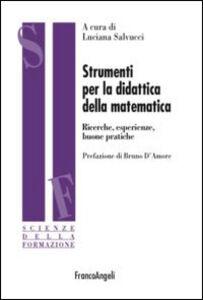 Foto Cover di Strumenti per la didattica della matematica. Ricerche, esperienze buone pratiche, Libro di  edito da Franco Angeli