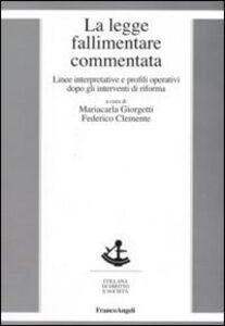 Libro La legge fallimentare commentata. Linee interpretative e profili operativi dopo gli interventi di riforma