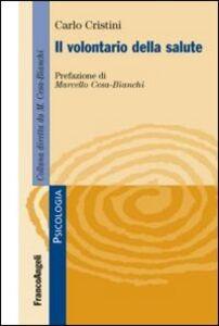 Foto Cover di Il volontario della salute, Libro di Carlo Cristini, edito da Franco Angeli