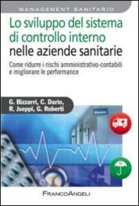 Libro Lo sviluppo del sistema di controllo interno nelle aziende sanitarie. Come ridurre i rischi amministrativo-contabili e migliorare le performance