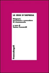 Libro Le crisi d'impresa. Diagnosi, previsione e procedure di risanamento