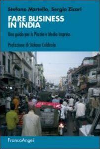 Libro Fare business in India. Una guida per la piccola e media impresa Stefano Martello , Sergio Zicari