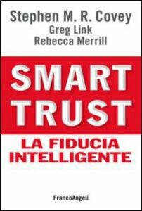 Libro Smart trust. La fiducia intelligente Stephen R. Covey , Greg Link , Rebecca Merrill