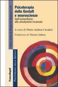 Libro Psicoterapia della gestalt e neuroscienze. Dall'isomorfismo alla simulazione incarnata