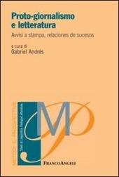 Proto-giornalismo e letteratura. Avvisi a stampa, relaciones de sucesos
