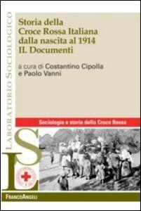 Libro Storia della croce rossa italiana dalla nascita al 1914. Vol. 2: Documenti.