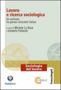 Lavoro e ricerca sociologica. Un confronto fra giovani ricercatori italiani