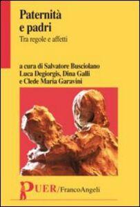 Foto Cover di Paternità e padri. Tra regole e affetti, Libro di  edito da Franco Angeli