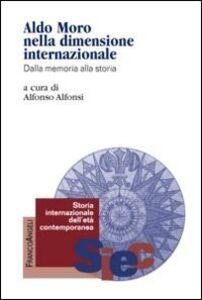 Libro Aldo Moro nella dimensione internazionale. Dalla memoria alla storia