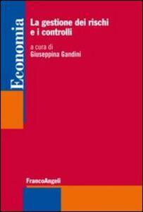 Foto Cover di La gestione dei rischi e i controlli esterni, Libro di  edito da Franco Angeli