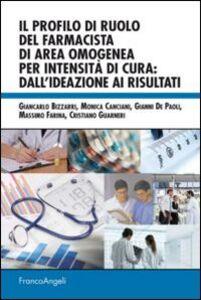 Libro Il profilo di ruolo del farmacista di area omogenea per intensità di cura: dall'ideazione ai risultati