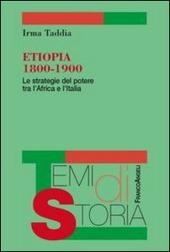Etiopia 1800-1900. Le strategie del potere tra l'Africa e l'Italia
