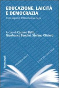 Libro Educazione, laicità e democrazia. Tra le pagine di Antonio Santoni Rugiu