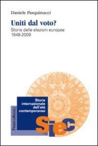 Foto Cover di Uniti dal voto? Storia delle elezioni europee 1948-2009, Libro di Daniele Pasquinucci, edito da Franco Angeli
