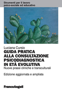 Libro Guida pratica alla consultazione psicodiagnostica in età evolutiva. Nuove prassi cliniche e transculturali Luciana Cursio