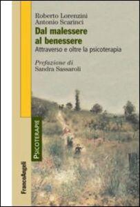 Libro Dal malessere al benessere. Attraverso e oltre la psicoterapia Roberto Lorenzini , Antonio Scarinci