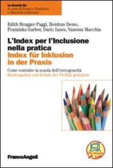 Radiospeed.it L' index per l'inclusione nella pratica. Come costruire la scuola dell'eterogeneità. Ediz. italiana e tedesca Image