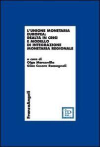 Foto Cover di L' unione monetaria europea: realtà in crisi e modello di integrazione monetaria regionale, Libro di  edito da Franco Angeli