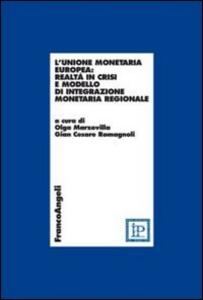 Libro L' unione monetaria europea: realtà in crisi e modello di integrazione monetaria regionale