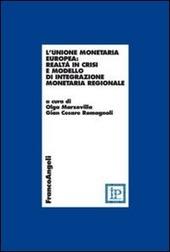 L' unione monetaria europea: realtà in crisi e modello di integrazione monetaria regionale