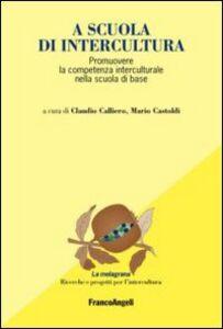 Foto Cover di A scuola di intercultura. Promuovere la competenza interculturale nella scuola di base, Libro di  edito da Franco Angeli