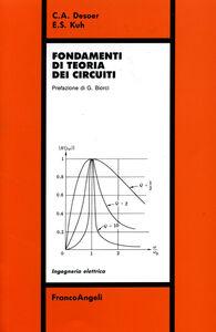 Foto Cover di Fondamenti di teoria dei circuiti, Libro di Charles A. Desoer,Ernest S. Kuh, edito da Franco Angeli