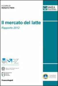 Libro Il mercato del latte. Rapporto 2012