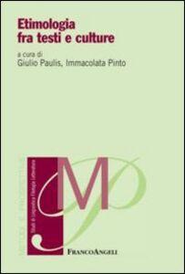 Foto Cover di Etimologia fra testi e culture, Libro di  edito da Franco Angeli