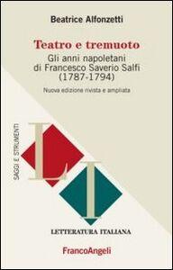 Libro Teatro e tremuoto. Gli anni napoletani di Francesco Saverio Salfi (1784-1794) Beatrice Alfonzetti