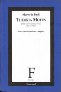 Foto Cover di Theoria Motus. Principio di relatività e orbite dei pianeti, Libro di Marco De Paoli, edito da Franco Angeli